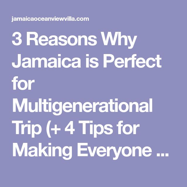 3 Reasons Why Jamaica is Perfect for Multigenerational Trip (+ 4 Tips for Making Everyone Happy) | Jamaica villa rental by Jamaica Ocean View Villa