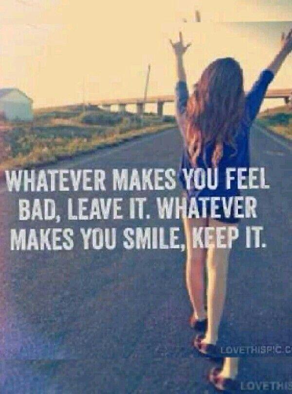 She always make me smile, i make myself feel bad... i think I'll leave me now and keep you.