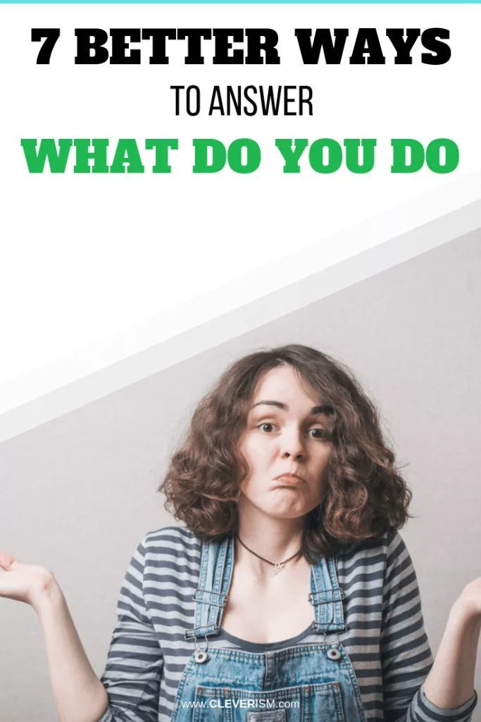 """7 Better Ways to Answer """"What Do You Do"""""""