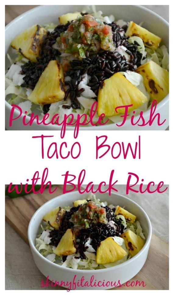Pineapple Fish Taco Bowl With Black Rice {GF}