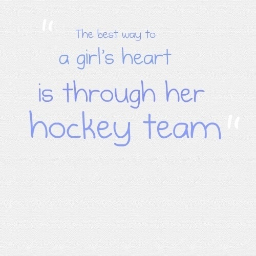 The way to a girls heart is through her hockey team!