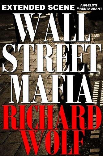 WALL STREET MAFIA: EXTENDED SCENE - ANGELO'S RESTAURANT (SEASON ONE- EPISODE ONE) by RICHARD WOLF, http://www.amazon.com/dp/B00CFQOLFW/ref=cm_sw_r_pi_dp_H2pIrb0T8SM9B