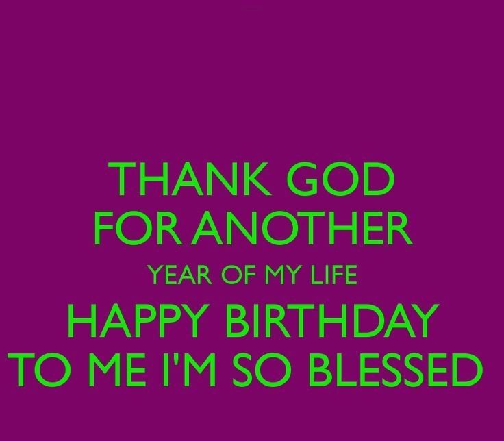 25+ Best Its My Birthday Quotes On Pinterest