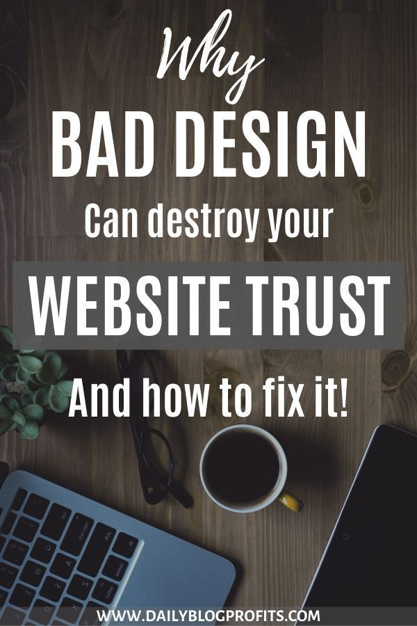 Learn Why A Bad Website Design Can Destroy Your Website S Trust And How To Fix It Also Discover The Best Web Fun Website Design Website Design Simple Website