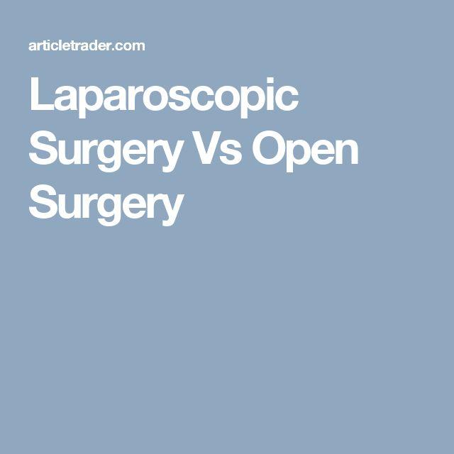 Laparoscopic Surgery Vs Open Surgery