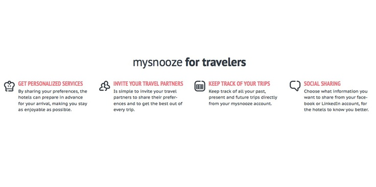 By sharing your preferences, the hotels can prepare in advance for your arrival, making you stay as enjoyable as possible.    www.mysnooze.com