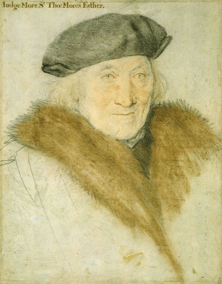 Hans Holbein the Younger, Judge More, Sir Thomas More's Father (1526-27, Royal Collection, London)
