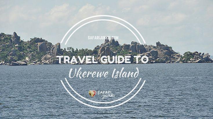 Travel Guide to Ukerewe Island on Victoria Lake via @safarijunkie