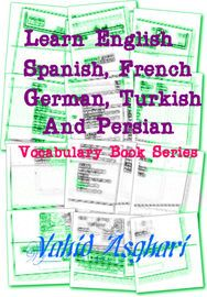 """Learn English, Spanish, French, German, Turkish and Persian: Vocabulary Book Series 