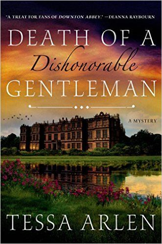 Looking for your next historical fiction read? Check out Death of a Dishonorable Gentleman by Tessa Arlen.