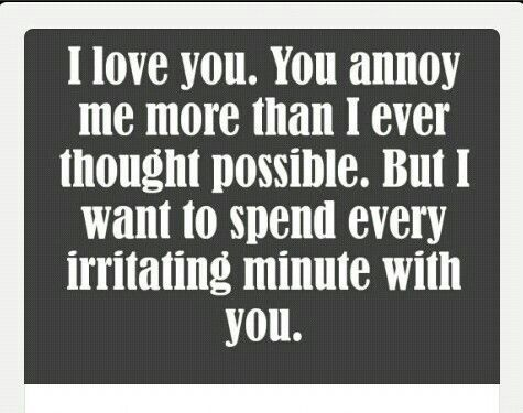 Quote Boyfriends Quotes, Scoreboard, Annoying Boyfriend, Quotes For Boyfriend, Quotes About Husband, Funny True Love Quo... - Love Quotes