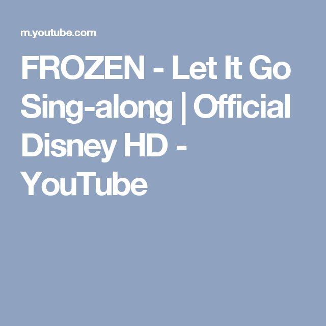 FROZEN - Let It Go Sing-along   Official Disney HD - YouTube