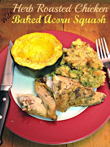 Herb Roasted Chicken with Baked Acorn Squash | Recipe