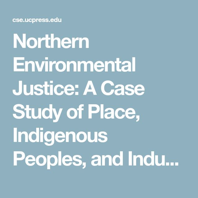 Northern Environmental Justice: A Case Study of Place, Indigenous Peoples, and Industrial Development in Northeastern British Columbia, Canada