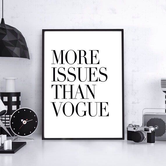 More Issues Than Vogue - Typography Poster, Typography, Typography Art, Motivational Art, Inspirational Quotes, Typography Quote, Poster by HelloTypo on Etsy https://www.etsy.com/listing/232681293/more-issues-than-vogue-typography-poster