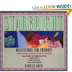 Starbright--Meditations for Children [Paperback], (meditation, relaxation, guided imagery, childrens spirituality, health, raleigh pagan homeschoolers yahoo group, amazon, kids, spirituality)