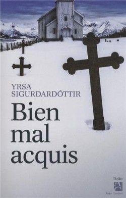 Bien mal acquis - de Yrsa Sigurdardottir polar islandais