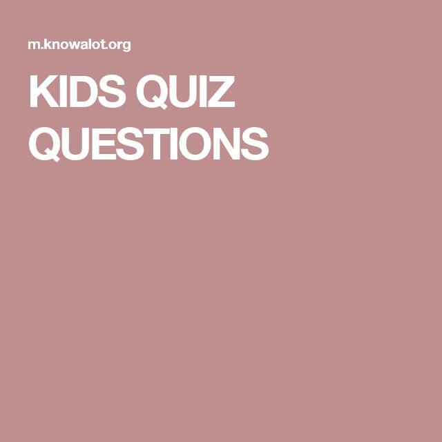 KIDS QUIZ QUESTIONS