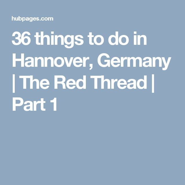 36 things to do in Hannover, Germany | The Red Thread | Part 1
