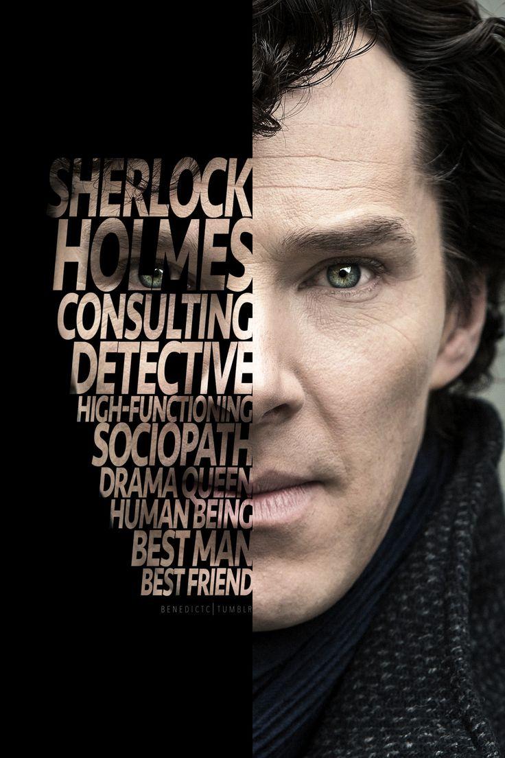 Sherlock - Detetive Consultor - Sociopata Funcional - Drama Queen - Ser humano - Melhor homem - Melhor amigo