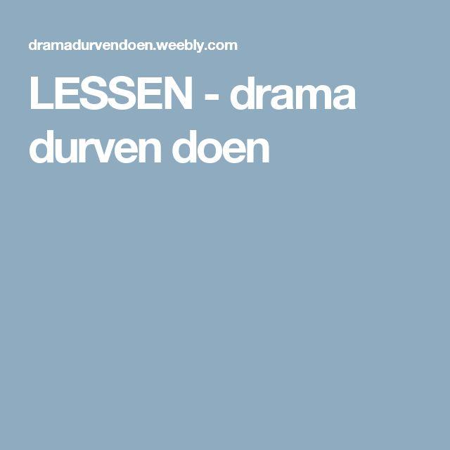 LESSEN - drama durven doen