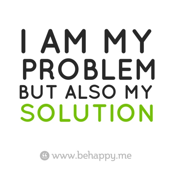 Positive Inspirational Quotes: I am my problem...