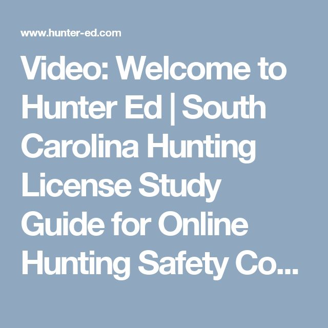 Video: Welcome to Hunter Ed   South Carolina Hunting License Study Guide for Online Hunting Safety Course
