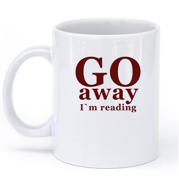 go away im reading mug – Shirtoopia #books #reading #coffee