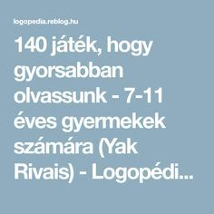 140 játék, hogy gyorsabban olvassunk - 7-11 éves gyermekek számára (Yak Rivais) - Logopédia mindenkinek