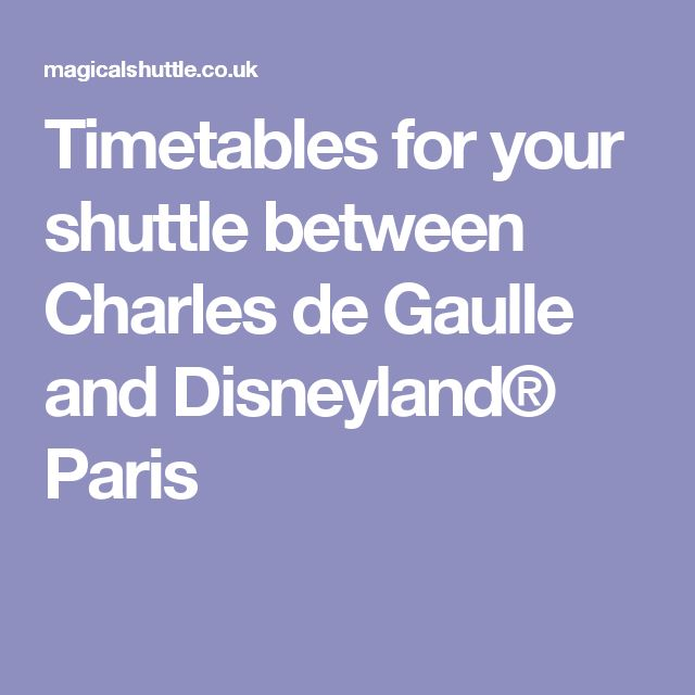 Timetables for your shuttle between Charles de Gaulle and Disneyland® Paris