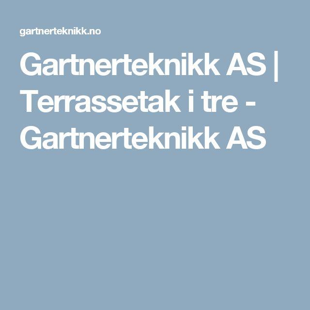 Gartnerteknikk AS |        Terrassetak i tre - Gartnerteknikk AS