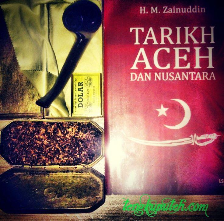 TARIKH ACEH DAN NUSANTARA | Tengkuputeh