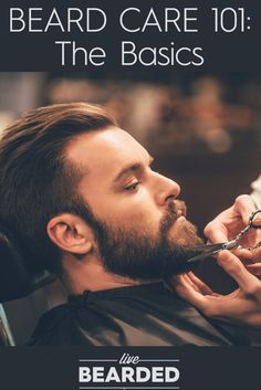 Beard Care 101: Everything You Need To Know About Caring For Your Manly Beard | Beard Care Tips | Bearded Men | How To Grow a Beard |