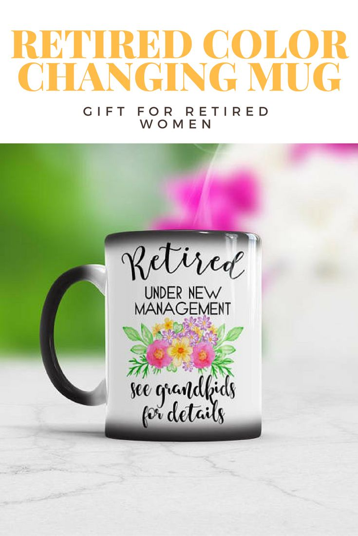 retirement letter to boss%0A Some coffee or tea would be great in this color changing mug for retired  grandmothers