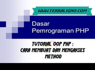 Tutorial OOP PHP : Cara Membuat dan Mengakses Method