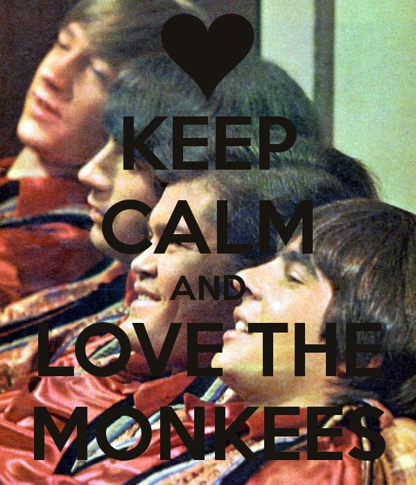 Keep Calm and Love the Monkees