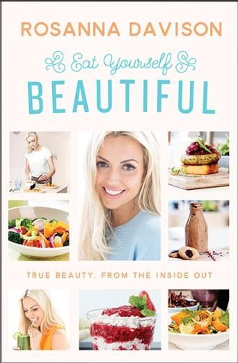 Eat Yourself Beautiful: True Beauty, From the Inside Out - Food & Drink - Books