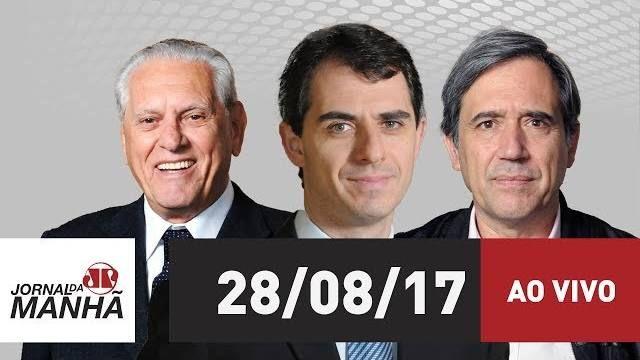 🔴 Jovem Pan Notícias está ao vivo: Jornal da Manhã - 28/08/2017