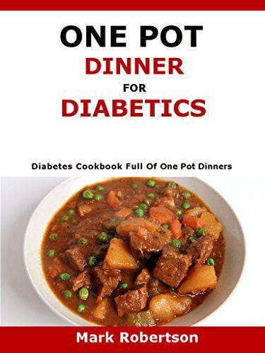 One Pot Dinner For Diabetics: Diabetes Cookbook Full Of One Pot Dinners by Mark Robertson http://www.amazon.com/dp/B01AV66WJ0/ref=cm_sw_r_pi_dp_1ZfRwb1MP17AS