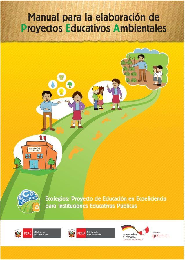 """El Ministerio de Educación y el Ministerio del ambiente ponen a nuestra disposición el presente """"Manual para la elaboración de Proyect..."""