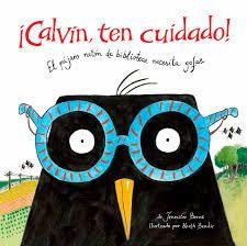 """LIBRO. Infantil. """"¡Calvin, ten cuidado!"""". Disponible en Biblioteca de La Estación."""