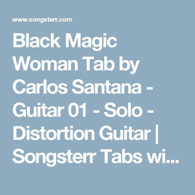Black Magic Woman Tab by Carlos Santana - Guitar 01 - Solo - Distortion Guitar | Songsterr Tabs with Rhythm
