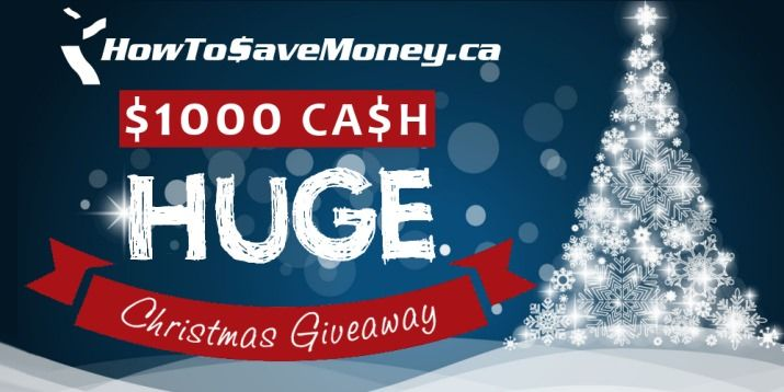 $1000 Cash HUGE Christmas Giveaway! | HowToSaveMoney.ca