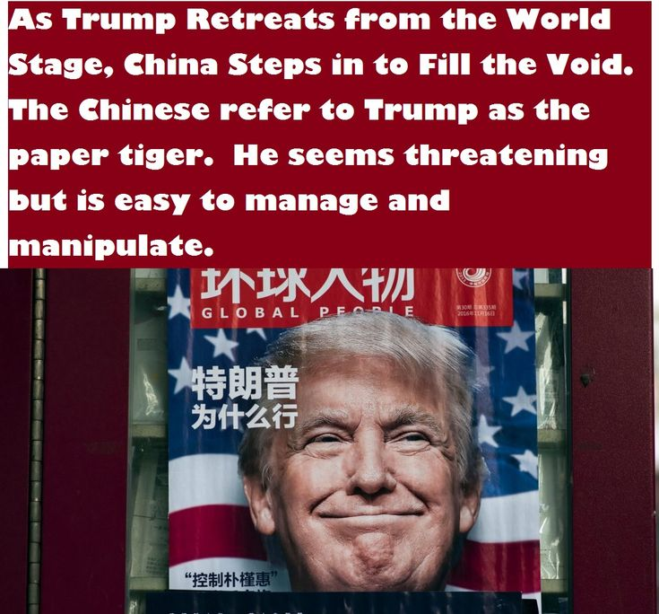 As Trump Retreats from the World Stage, China Steps in to Fill the Void.  If the goal of his foreign policy is to make China great again then it's a Yuge success.
