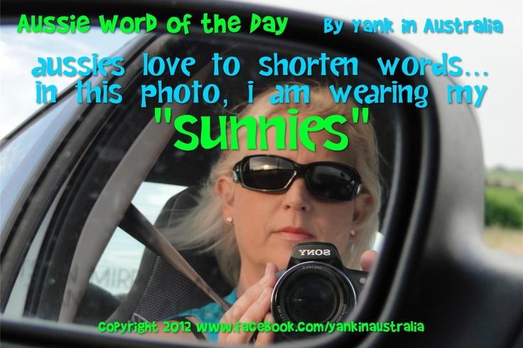 "AUSSIE WORD OF THE DAY: Aussies love to shorten words... In this photo, I am wearing my ""SUNNIES"". #yankinaustralia #australia #aussielingo"