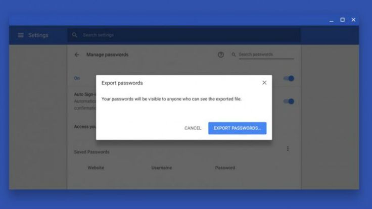 Google Chrome to Finally Let You Export Saved Passwords   Photo Credit: Google/Francois Beaufort  Google Chrome already has an inbuilt password manager which users can sync between other devices. However Google is now working on enabling users to export passwords for use in third-party managers. This essentially means that Chrome users will be able to export their saved passwords in a text file in a simpler way. While it was possible to do this earlier as well but with the new feature that…