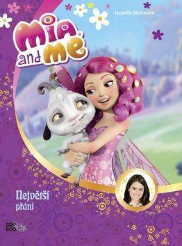 Mia a já: Největší přání - Isabella Mohnová