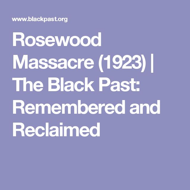 Rosewood Massacre (1923) | The Black Past: Remembered and Reclaimed