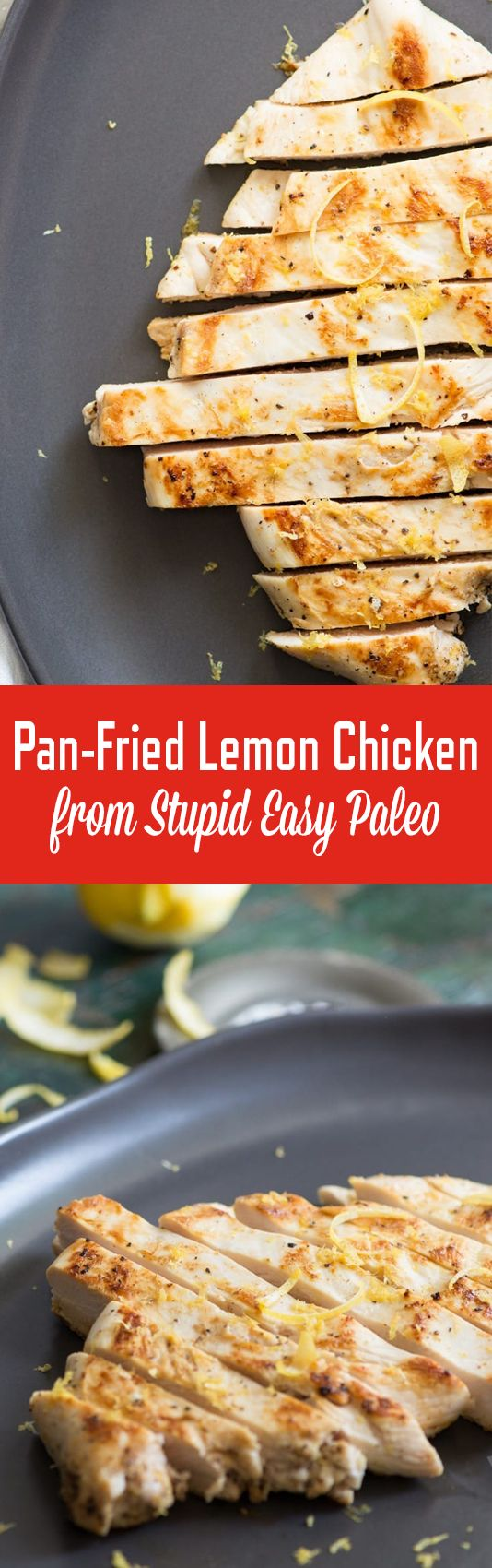 Easy Pan-Fried Lemon Chicken #justeatrealfood #stupideasypaleo