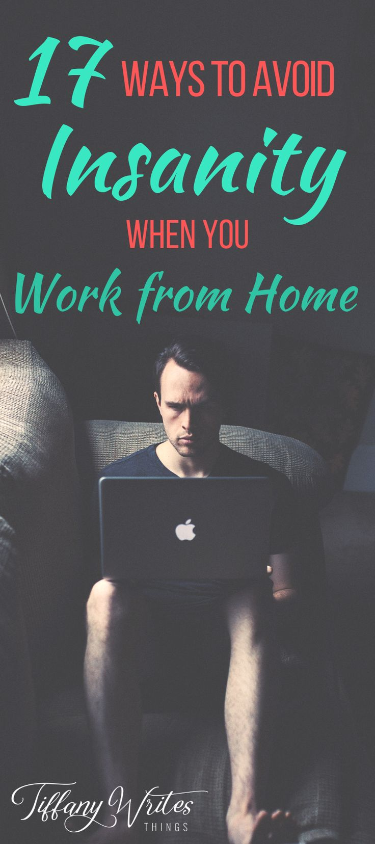 17 Foolproof Ways to Avoid Insanity When You Work From Home